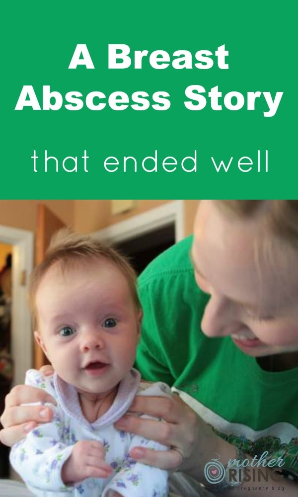 This breast abscess story is written by a dear friend and doula client of mine. Please take the time to read her story, as we can learn from it.