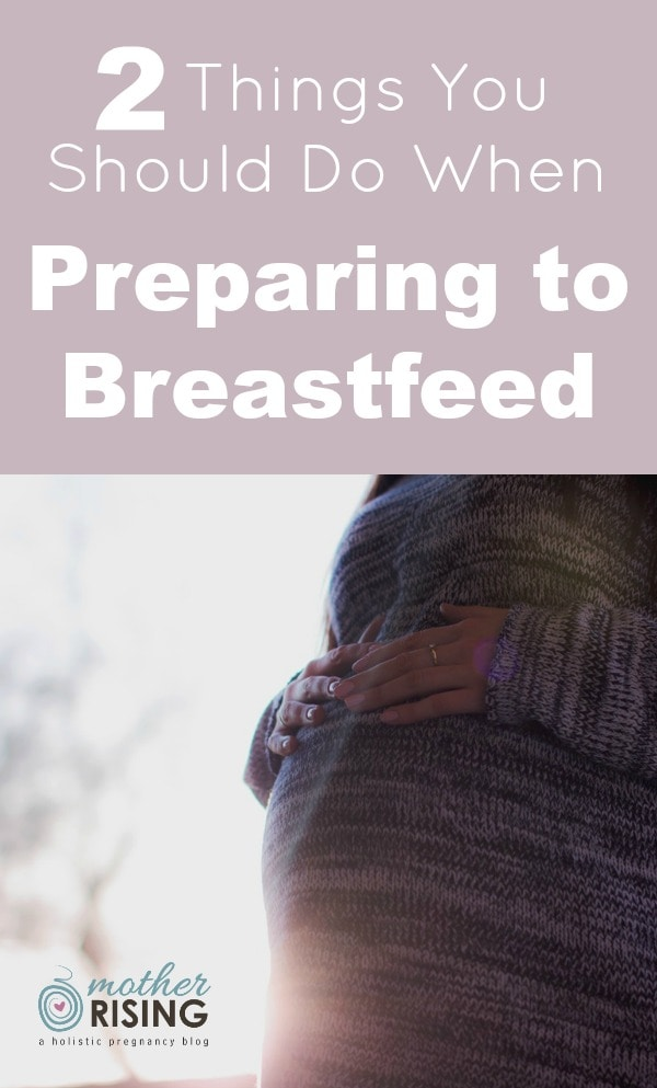 It is important to spend time preparing to breastfeed. What's the big deal? Can't we just wing it? My answer is no and here's why.