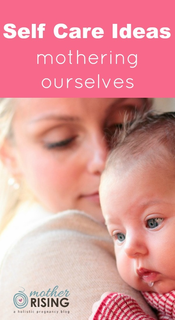 As mothers or mothers-to-be, we instinctively put the needs our children and partners ahead of our own. Here are a few self care ideas to help us out.