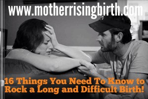 16 tips for the woman planning a natural childbirth, to help her decrease the chances of needing medical interventions even when she's having a long and difficult birth.