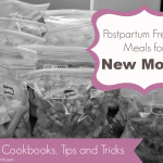 36 Weeks – Postpartum Freezer Meals for New Moms| Mother Rising