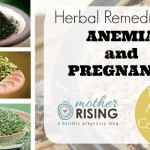 Herbal Remedy for Pregnancy and Anemia | Mother Rising