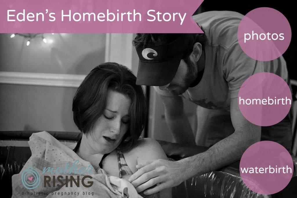 Eden's homebirth stories