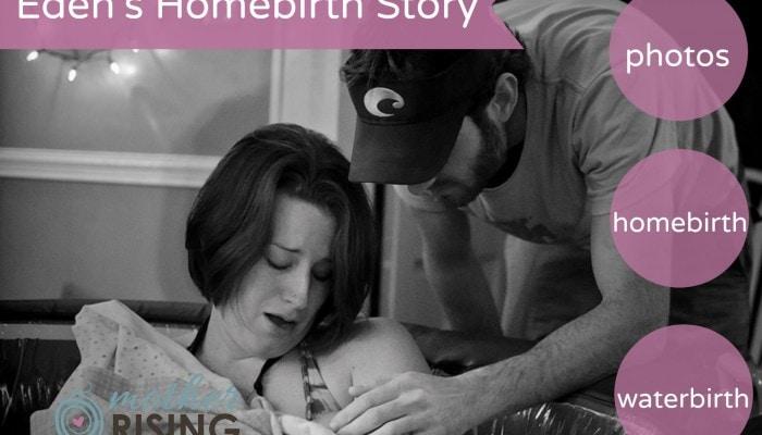 eden's homebirth story