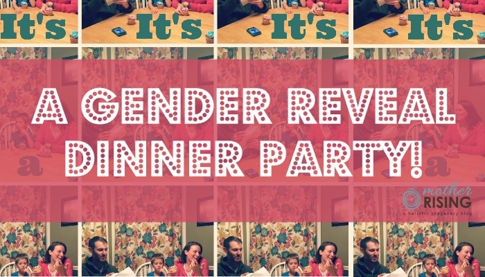 It S A Gender Reveal Dinner Mother Rising