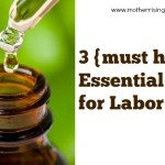 3 {must have} Essential Oils for Labor | Mother Rising