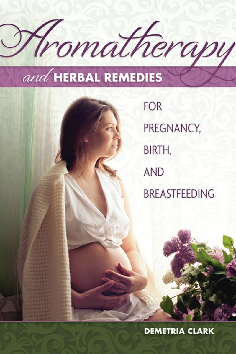A review of Demetria Clark's book, Aromatherapy and Herbal Remedies for Pregnancy, Birth, and Breastfeeding.