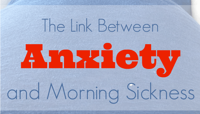 Anxiety and Morning Sickness | Mother Rising