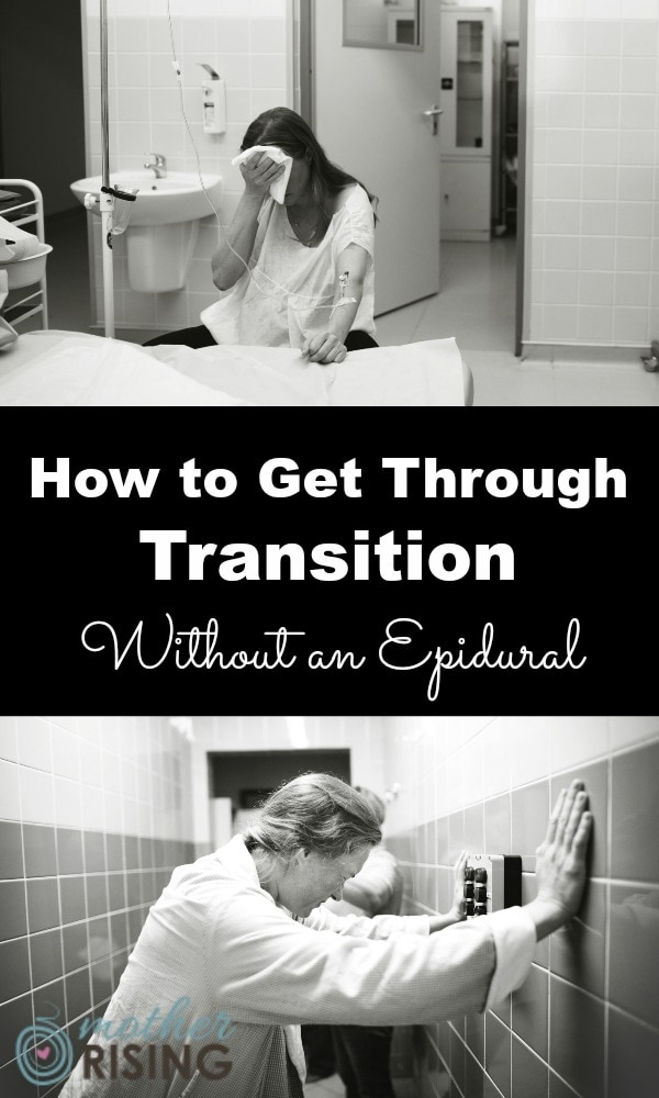 For those wanting a natural birth, it's imperative to know how to get through transition without an epidural. Transition is tough! Here are my best thoughts about how to get through the hard parts of labor without drugs or an epidural. You can do it!