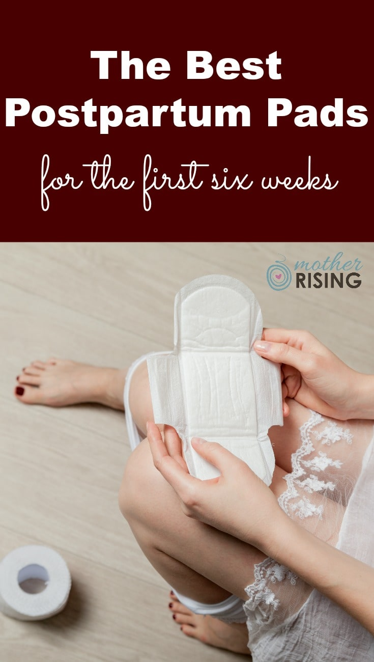 Choose the best postpartum pads for the first six weeks after birth. Plan for heavy bleeding at first, and continually less for the remaining 3-5 weeks.