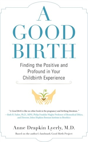 A Good Birth is one of the more inspiring birth books I have read in awhile.  It was challenging, thought provoking, annoying and amazing all at the same time.