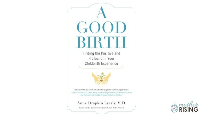 A Good Birth Book Review | Mother Rising