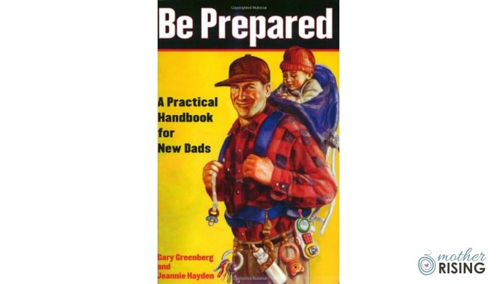 Be Prepared Book Review, A Practical Handbook for New Dads | Mother Rising