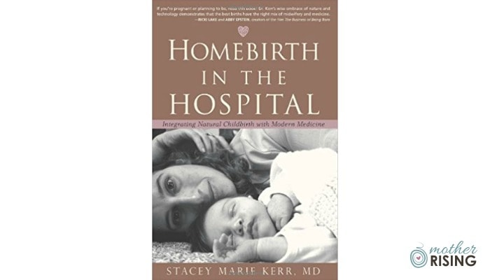 Homebirth in the Hospital Book Review | Mother Rising