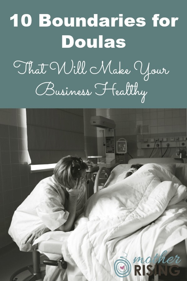 Use these 10 boundaries for doulas to create a healthy business and become a more wholehearted individual.